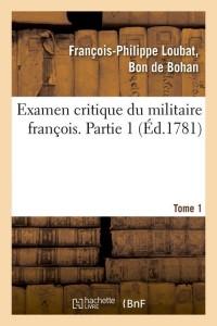 Examen Militaire François  P 1 T 1  ed 1781