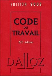 Code du Travail 2003. : 65ème édition