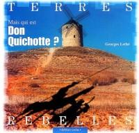 Mais qui est Don Quichotte ?