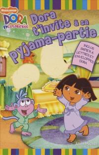 Dora t'invite à sa pyjama-partie