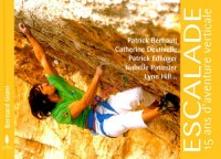 Escalade : 15 ans d'aventure verticale