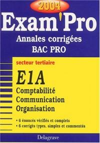 Exam'Pro numéro, 25 : E1A - Comptabilité, Bac Pro Tertiaire (Annales corrigées)
