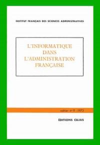 Institut francais des sciences administratives, tome 9 : L'informatique dans l'administration française