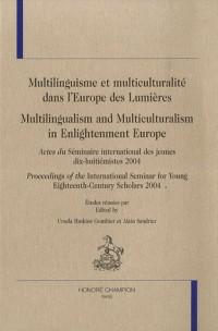Multilinguisme et multiculturalité dans l'Europe des Lumières : Actes du Séminaire international des jeunes dix-huitiémistes 2004, Edition bilingue