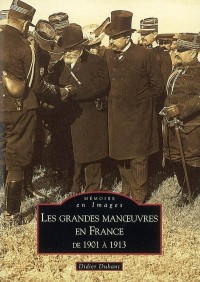 Les grandes manoeuvres en France de 1901 a 1913
