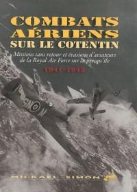 Combats aériens sur le Cotentin : Missions sans retour et évasions d'aviateurs de la Royal Air Force sur la presqu'île (1941-1943)