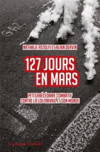 127 jours en mars : Petit abécédaire combatif contre la loi travail et son monde
