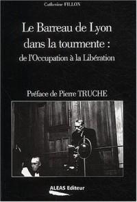 Le barreau de Lyon dans la tourmente : de l'Occupation à la Libération
