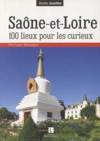 SAONE ET LOIRE 100 LIEUX POUR LES CURIEUX