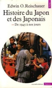 Histoire du Japon et des japonais - Tome 2 : De 1945 à nos jours