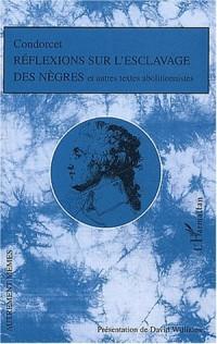 Réflexions sur l'esclavage des nègres et autres textes abolitionnistes