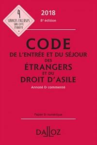 Code de l'entrée et du séjour des étrangers et du droit d'asile 2018, annoté et commenté - 8e éd.