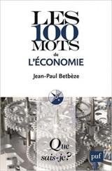 Les 100 mots de l'économie [Poche]