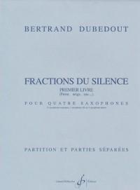 Fractions du Silence - Premier Livre