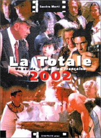 La Totale 2002, un an de production française
