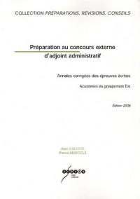 Préparation au concours externe d'adjoint administratif : Annales corrigées des épreuves écrites