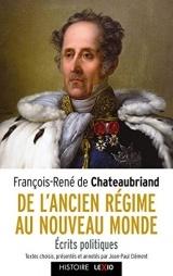 De l'Ancien Régime au Nouveau Monde - Ecrits politiques [Poche]
