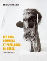 Les arts primitifs et populaires du Brésil