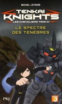 5. Tenkaï Knights : Le Spectre des ténèbres