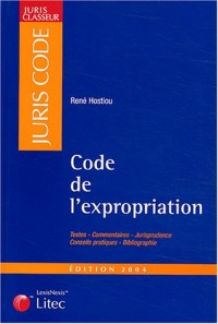 Juris classeur, édition 2004 : Code de l'expropriation (ancienne édition)