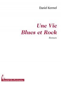 Une Vie Blues et Rock