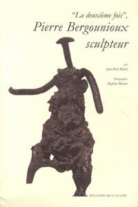 La deuxième fois, Bergounioux sculpteur