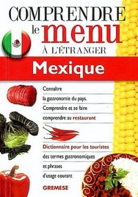 Mexique. Comprendre le Menu a l'Etranger