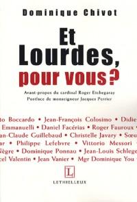 Et Lourdes, pour vous ?