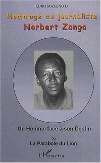 Hommage au journaliste Norbert Zongo : Un homme face à son destin ou La parabole du lion