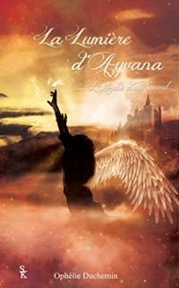 La lumière d'Ayvana 2 : L'aube d'un envol