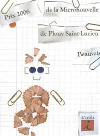 Prix 2006 de la Micronouvelle de Plouy Saint-Lucien, Beauvais
