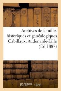 Archives Cabillaux  Audenarde Lille  ed 1887