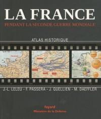 La France pendant la seconde guerre mondiale: Atlas historique