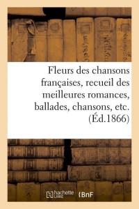 Fleurs des Chansons Françaises  ed 1866