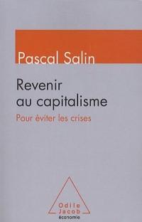 Revenir au capitalisme, pour éviter les crises