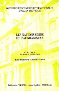 Les Nations Unies et l'Afghanistan : Colloque des 17 et 18 janvier 2003 en l'honneur d'Ahmed Mahiou
