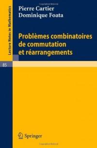 Problèmes combinatoires de commutation et réarrangements