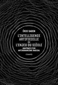 Intelligence Artificielle Ou l Enjeu du Siecle (l')