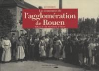 Les communes de l'agglomération de Rouen : Tome 2, De Maromme à Ymare