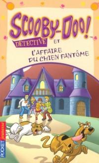 Scooby-Doo détective : Scooby-Doo et l'affaire du chien fantôme