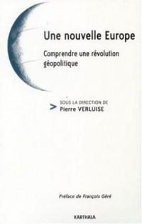 Une nouvelle Europe : Comprendre une révolution géopolitique