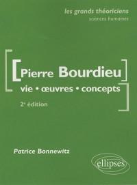 Pierre Bourdieu : Vie, oeuvres, concepts