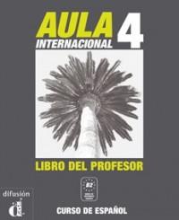 AULA INTERNACIONAL 4 LIBRO DEL PROFESOR NIVEAU B2