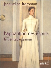 L'Apparition des esprits - Le Véritable amour