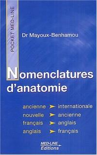 Nomenclatures d'anatomie : Ancienne et internationale, édition Français-Anglais, Anglais-Français