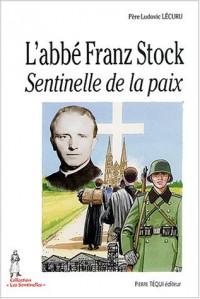 L'abbé Franz Stock : Sentinelle de la paix
