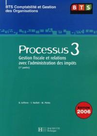 Processus 3 BTS CGO : Gestion fiscale et relations avec l'administration des impôts, 1e partie