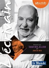 L'Ecrivain - Tahar Ben Jelloun - Entretien inédit par Jean-Luc Hees: Livre audio 1 CD Audio