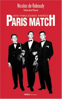 Nos fabuleuses années Paris Match