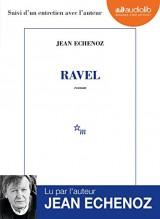 Ravel: Livre audio 1 CD MP3 - Suivi d'un entretien avec l'auteur [Livre audio]